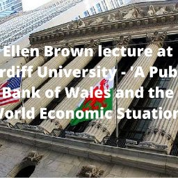 World renowned American economist to speak in Cardiff on a Public Bank of Wales