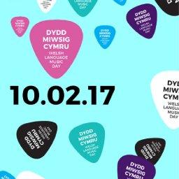 Dydd Miwsig Cymru - Welsh Music Day February 10th 2017