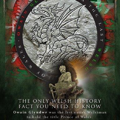 Owain Glyndwr/Llewelyn the Great history fact