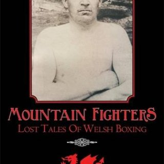 Mountain Fighters - Lost Tales of Welsh Boxing by Lawrence Davies