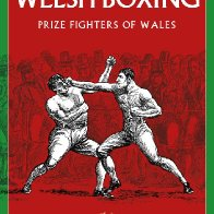The Story of Welsh Boxing Prize Fighters of Wales Lawrence Davies