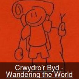 Crwydro'r Byd - Wandering the World