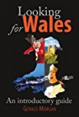 Looking For Wales - Gerald Morgan
