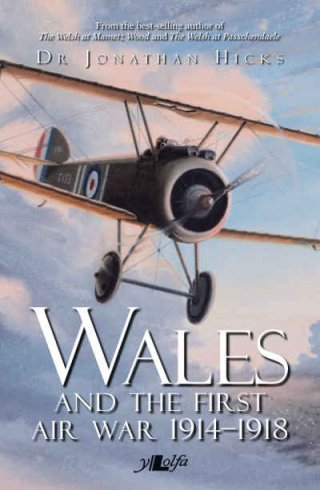 Wales and the First Air War 19141918  Dr Jonathan Hicks.jpg