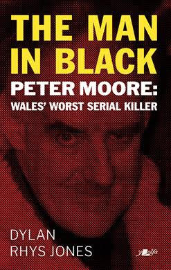 the man in black - peter moore - Wales' worst serial killer, book cover